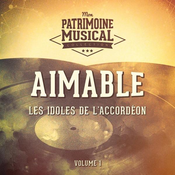 Aimable - Les Idoles De L'accordéon Vol.1 (2016)